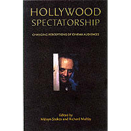 Hollywood Spectatorship: Changing Perceptions of Cinema Audiences (BOK)
