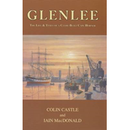 """Glenlee"": The Life and Times of a Clyde Built Cape Horner (BOK)"