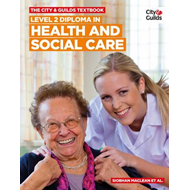City & Guilds Textbook: Level 2 Diploma in Health and Social (BOK)