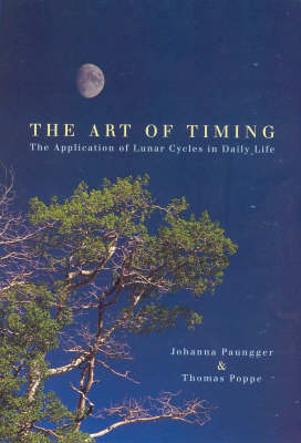 The Art of Timing: The Application of Lunar Cycles in Daily Life (BOK)