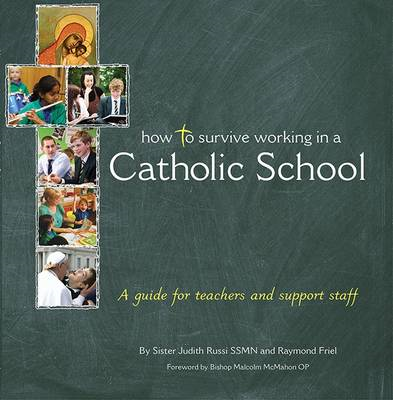 How to Survive Working in a Catholic School: A Guide for Teachers and Support Staff (BOK)