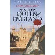 The Nine Day Queen of England: Lady Jane Grey (BOK)
