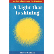 Light That is Shining, A: An Introduction to the Quakers (BOK)