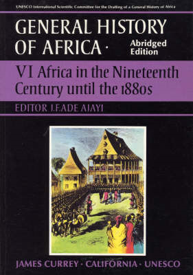 General History of Africa: v. 6: Africa in the Nineteenth Century Until the 1880s (BOK)
