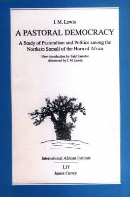 A Pastoral Democracy: Study of Pastoralism and Politics Among the Northern Somali of the Horn of Afr (BOK)