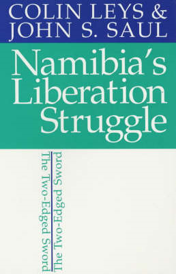 Namibia's Liberation Struggle: The Two-edged Sword (BOK)