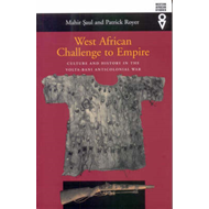 West African Challenge to Empire: Culture and History in the Volta-Bani Anticolonial War (BOK)