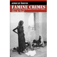 Famine Crimes: Politics and the Disaster Relief Industry in Africa (BOK)