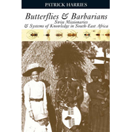 Butterflies and Barbarians: Swiss Missionaries and Systems of Knowledge in South-East Africa (BOK)