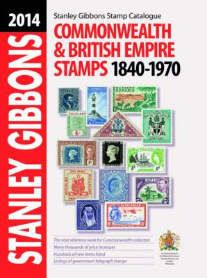 Stanley Gibbons Stamp Catalogue: 2014: Commonwealth & Empire Stamps 1840-1970 (BOK)