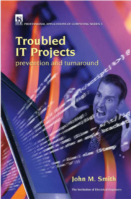 Troubled IT Projects: Prevention and Turnaround (BOK)