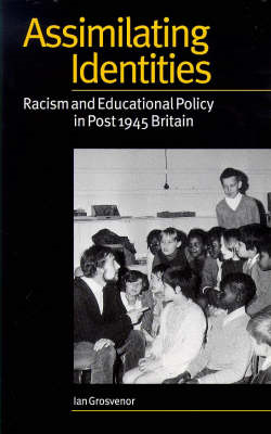 Assimilating Identities: Racism and Educational Policy in Post 1945 Britain (BOK)