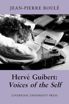 Herve Guibert: Voices of the Self (BOK)