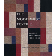 The Modernist Textile: Europe and America, 1890-1940 (BOK)