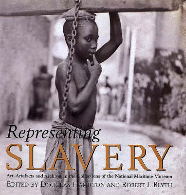 Representing Slavery: Art, Artefacts and Archives in the Collections of the National Maritime Museum (BOK)