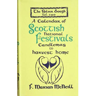 The Silver Bough: v. 2: Calendar of Scottish National Festivals - Candlemas to Harvest Home (BOK)