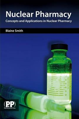 Nuclear Pharmacy: Concepts and Applications in Nuclear Pharmacy (BOK)