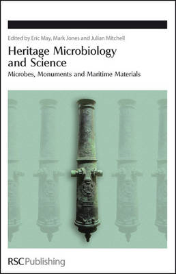 Heritage Microbiology and Science: Microbes, Monuments and Maritime Materials (BOK)