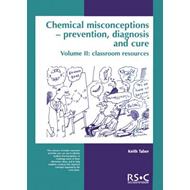 Chemical Misconceptions: Prevention, Diagnosis and Care: Pt. 2: Classroom Resources (BOK)
