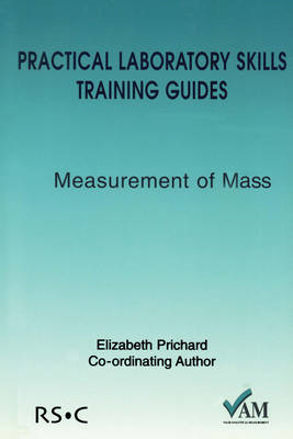 Practical Laboratory Skills Training Guides: Measurement of Mass (BOK)