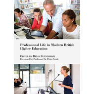 Professional Life in Modern British Higher Education (BOK)