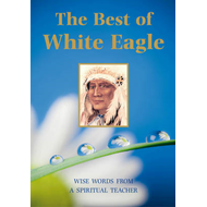 Best of White Eagle: The Essential Spiritual Teacher (BOK)