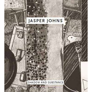 Jasper Johns: Shadow and Substance (BOK)