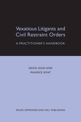 Vexatious Litigants and Civil Restraint Orders: A Practitioner's Handbook (BOK)