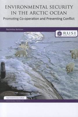 Environmental Security in the Arctic Ocean: Promoting Co-operation and Preventing Conflict (BOK)