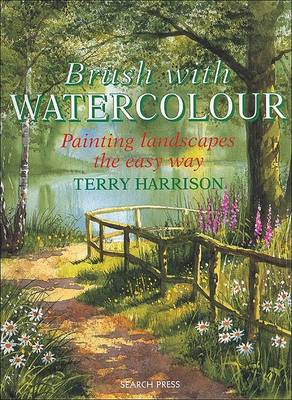 Brush with Watercolour: Painting the Easy Way (BOK)