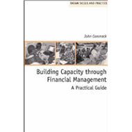 Building Capacity Through Financial Management: A Practical Guide (BOK)