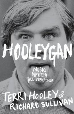Hooleygan: Music, Mayhem, Good Vibrations (BOK)