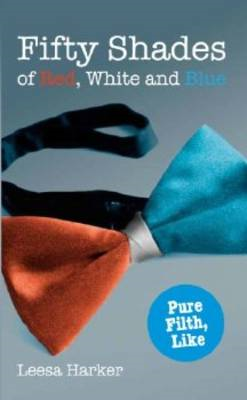 Fifty Shades of Red White and Blue (BOK)