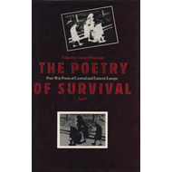 The Poetry of Survival: Post-war Poets of Central and Eastern Europe (BOK)