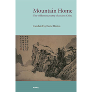 Mountain Home: The Wilderness Poetry of Ancient China (BOK)