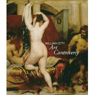 William Etty: Art and Controversy (BOK)