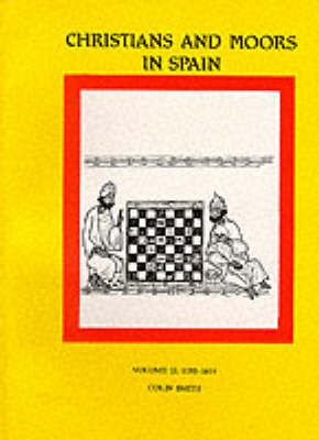 Christians and Moors in Spain: v. 2: AD 1195-1614 (BOK)