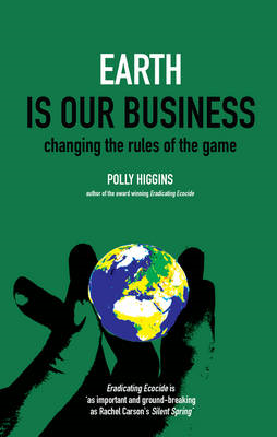 Earth is Our Business: Changing the Rules of the Game (BOK)