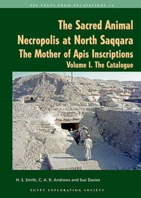 The Sacred Animal Necropolis at North Saqqara: The Mother of Apis Inscriptions (BOK)