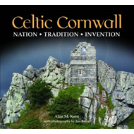 Celtic Cornwall: Penwith, West Cornwall & Scilly (BOK)