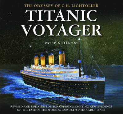 Titanic Voyager: The Odyssey of C. H. Lightoller (BOK)