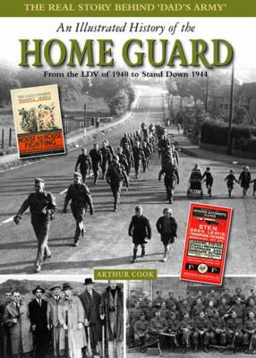 An Illustrated History of the Home Guard: From the LDV of 1940 to Stand Down in 1944 (BOK)