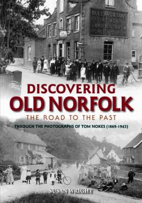 Discovering Old Norfolk: The Road to the Past (BOK)