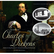 The World of Charles Dickens: Rediscovering the Places & Characters Portrayed in His Books (BOK)