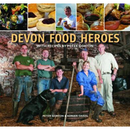 Devon Food Heroes: With Recipes by Peter Gorton (BOK)