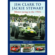 Jim Clarke to Jackie Stewart: Motor Racing in the 1960's (BOK)
