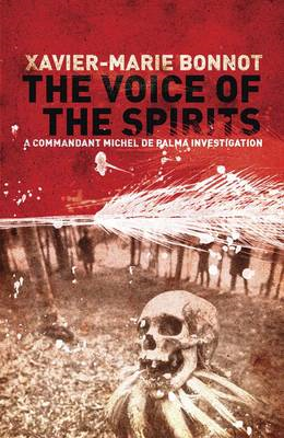 The Voice of the Spirits: A Commandant Michel De Palma Investigation (BOK)