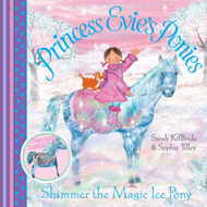 Princess Evie's Ponies: Shimmer the Magic Ice Pony (BOK)