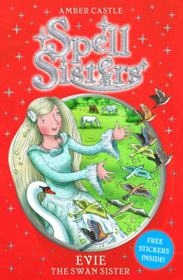 Spell Sisters: Evie the Swan Sister