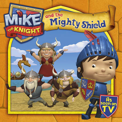 Mike the Knight and the Mighty Shield (BOK)